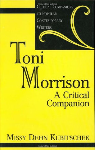 Toni Morrison: A Critical Companion (Critical Companions To Popular Contemporary Writers)