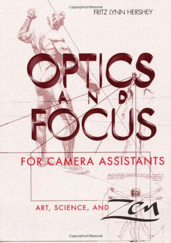 Optics And Focus For Camera Assistants: Art, Science And Zen