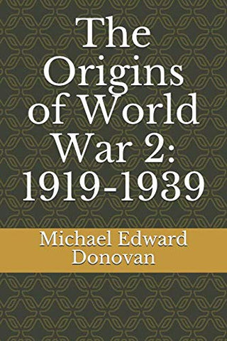 The Origins Of World War 2: 1919-1939