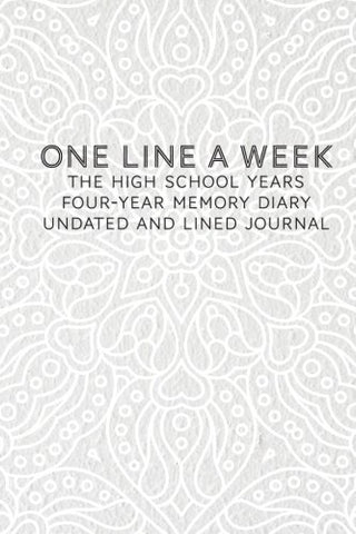 One Line A Week The High School Years Four-Year Memory Diary: (6 X 9 Small) Undated Lined Journal Diary, Blank Journal, Unique High School Freshman ... Memories Events Friendships Achievements