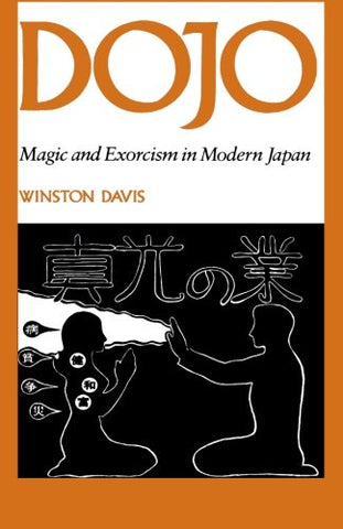 Dojo: Magic And Exorcism In Modern Japan