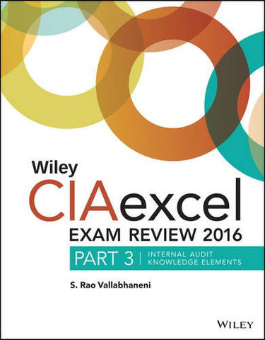 Wiley Ciaexcel Exam Review 2016: Part 3, Internal Audit Knowledge Elements (Wiley Cia Exam Review Series)