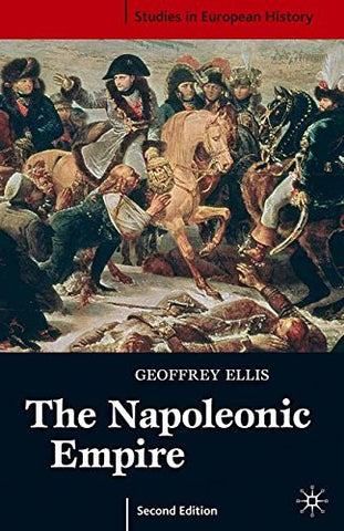 The Napoleonic Empire, Second Edition (Studies In European History)