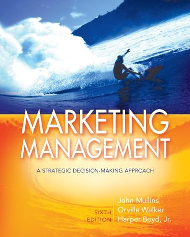 Marketing Management: A Strategic Decision-Making Approach (Mcgraw Hill/Irwin Series In Marketing)