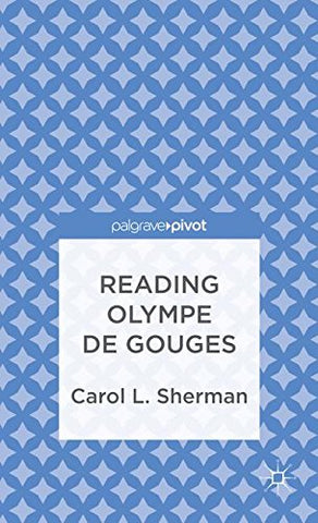 Reading Olympe De Gouges (Palgrave Pivot)