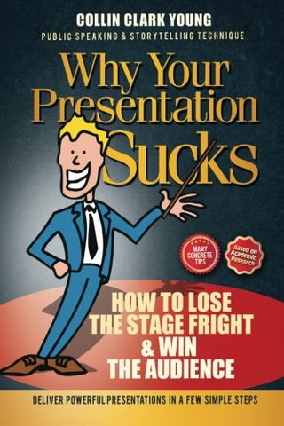 Public Speaking: How To Lose The Stage Fright & Win The Audience