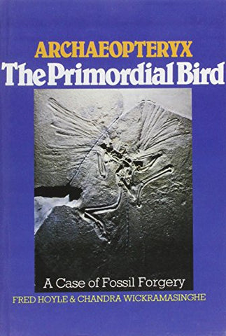 Archaeopteryx, The Primordial Bird: A Case Of Fossil Forgery