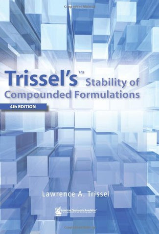 Trissel'S Stability Of Compounded Formulations (Trissel'S Stability Of Compounded Formulations)