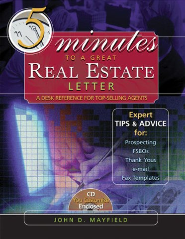Five Minutes To A Great Real Estate Letter: A Desk Reference For Top-Selling Agents (With Cd-Rom)