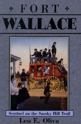 Fort Wallace (Kansas Forts Series)