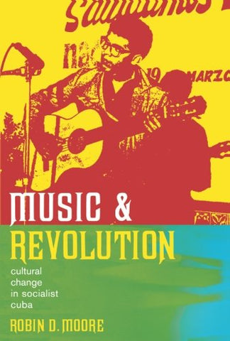 Music And Revolution: Cultural Change In Socialist Cuba (Music Of The African Diaspora)