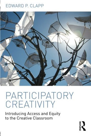 Participatory Creativity: Introducing Access And Equity To The Creative Classroom