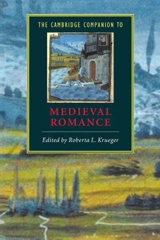 The Cambridge Companion To Medieval Romance (Cambridge Companions To Literature)