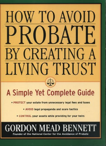 How To Avoid Probate By Creating A Living Trust: A Simple Yet Complete Guide
