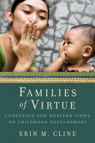 Families Of Virtue: Confucian And Western Views On Childhood Development