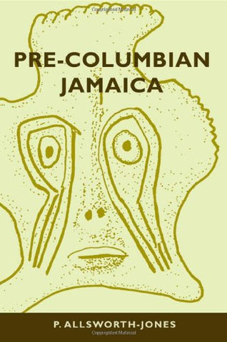 Pre-Columbian Jamaica (Caribbean Archaeology And Ethnohistory)