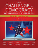 The Challenge Of Democracy: American Government In Global Politics, The Essentials (With Aplia Printed Access Card)