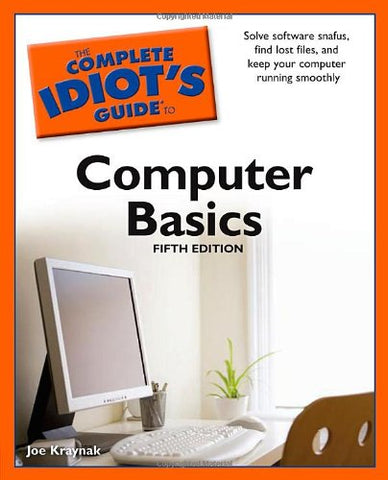 The Complete Idiot'S Guide To Computer Basics, 5Th Edition (Complete Idiot'S Guides)