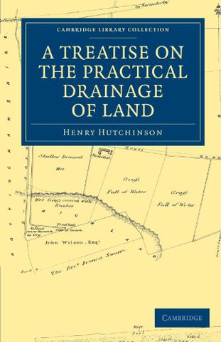 A Treatise On The Practical Drainage Of Land (Cambridge Library Collection - Technology)