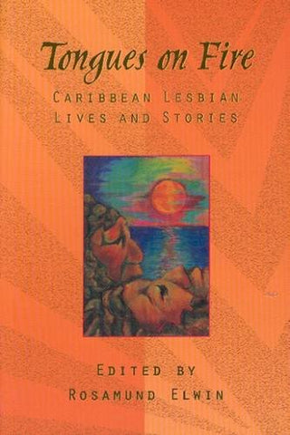 Tongues On Fire: Caribbean Lesbian Lives And Stories