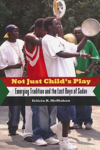 Not Just Child'S Play: Emerging Tradition And The Lost Boys Of Sudan