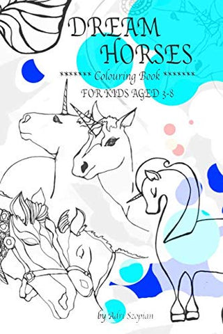 Dream Horses Colouring Book For Kids Aged 3-8