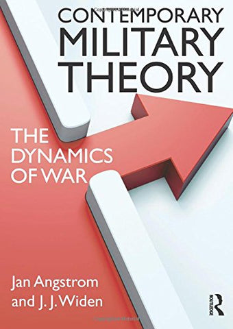 Contemporary Military Theory: The Dynamics Of War (Cass Military Studies)