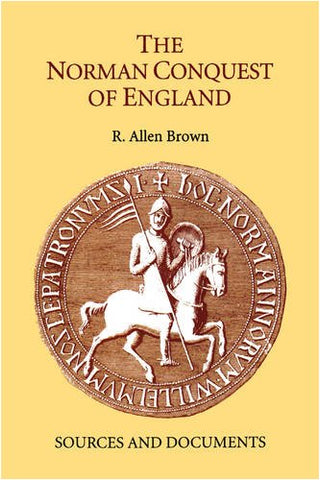 The Norman Conquest Of England: Sources And Documents