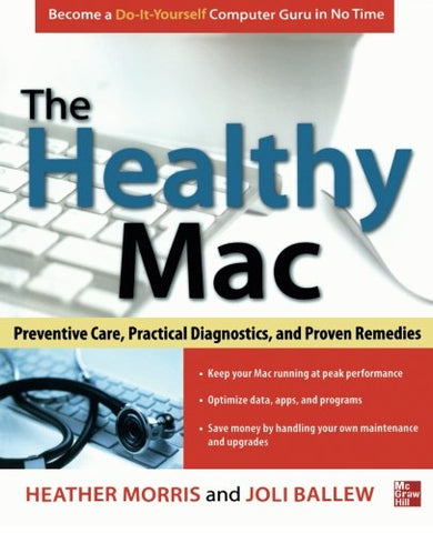 The Healthy Mac: Preventive Care, Practical Diagnostics, And Proven Remedies