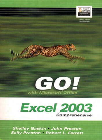 Go! With Microsoft Office Excel 2003 Comprehensive And Student Cd Package