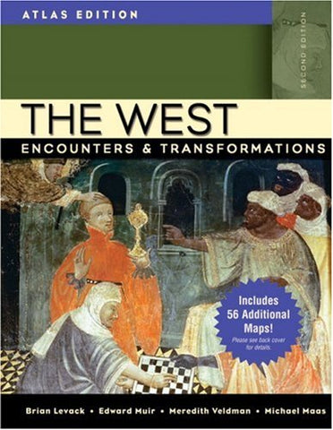 The West: Encounters & Transformations, Atlas Edition, Combined Volume (2Nd Edition)