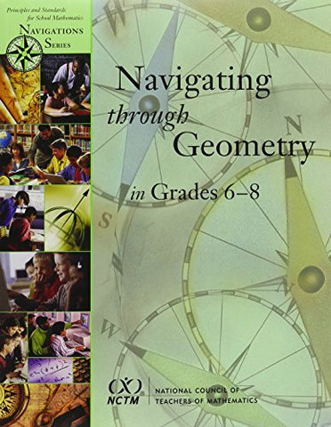 Navigating Through Geometry In Grades 6-8 (Principles And Standards For School Mathematics Navigations)