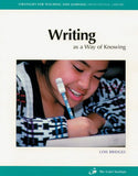 Writing As A Way Of Knowing (Strategies For Teaching And Learning Professional Library)