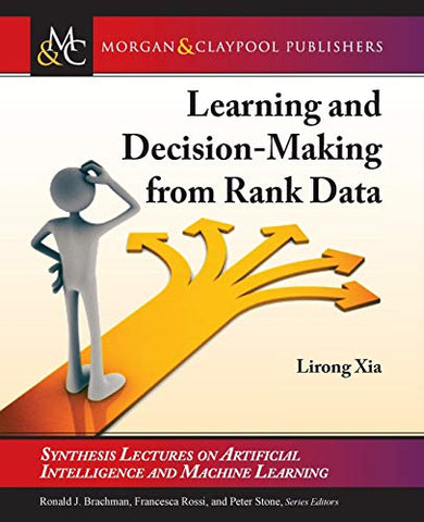Learning And Decision-Making From Rank Data (Synthesis Lectures On Artificial Intelligence And Machine Learning)