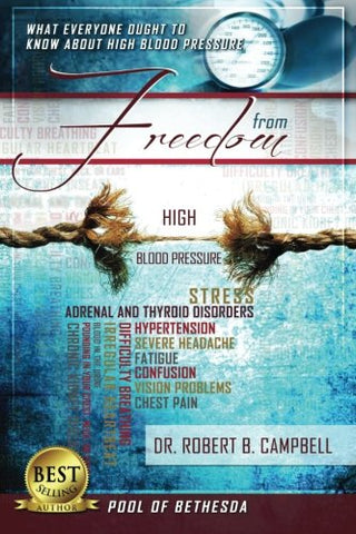 Freedom From High Blood Pressure: What Everyone Ought To Know About High Blood Pressure (Pool Of Bethesda) (Volume 2)