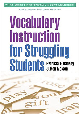 Vocabulary Instruction For Struggling Students (What Works For Special-Needs Learners)