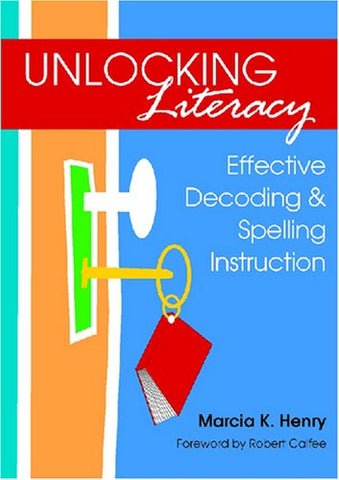 Unlocking Literacy: Effective Decoding & Spelling Instruction