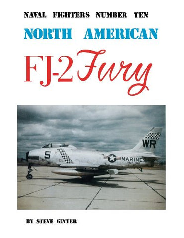 North American Fj-2 Fury (Naval Fighters, No. 10)