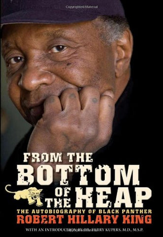 From The Bottom Of The Heap: The Autobiography Of Black Panther Robert Hillary King (Pm Press)