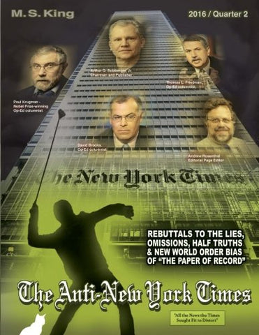 The Anti-New York Times / 2016 / Quarter 2: Rebuttals To The Lies, Omissions And New World Order Bias Of ?The Paper Of Record? (Volume 6)