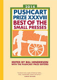 The Pushcart Prize Xxxviii: Best Of The Small Presses 2014 Edition (The Pushcart Prize)