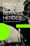 Heroes: Mass Murder And Suicide (Futures)