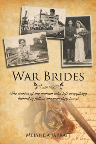 War Brides: The Stories Of The Women Who Left Everything Behind To Follow The Men They Loved