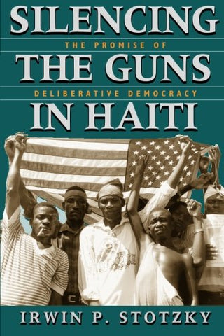 Silencing The Guns In Haiti: The Promise Of Deliberative Democracy