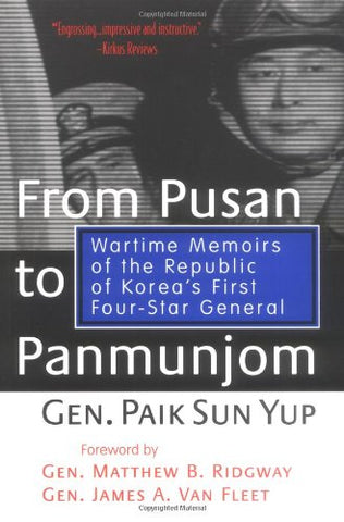 From Pusan To Panmunjom: Wartime Memoirs Of The Republic Of Korea'S First Four-Star General (Memories Of War)