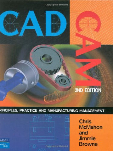 Cadcam: Principles, Practice And Manufacturing Management (2Nd Edition)