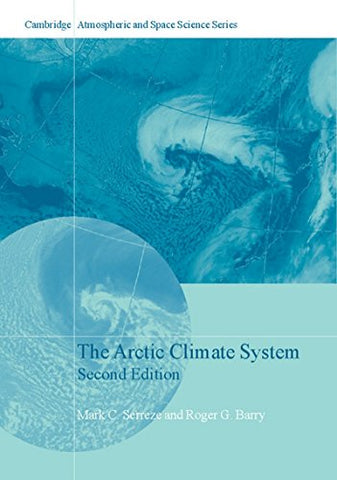 The Arctic Climate System (Cambridge Atmospheric And Space Science Series)