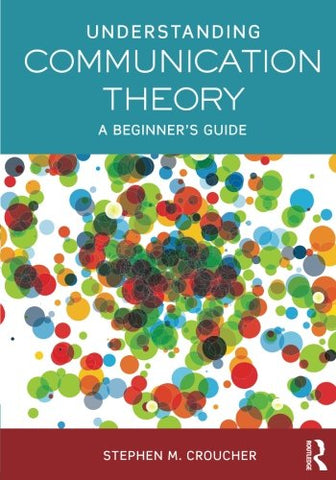 Understanding Communication Theory: A Beginner'S Guide