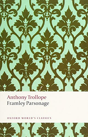 Framley Parsonage (Oxford World'S Classics)