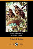Birds Of The Air (Illustrated Edition) (Dodo Press)